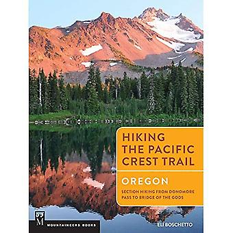 Hiking the Pacific Crest Trail Oregon: Section Hiking from Siskiyou Pass to Bridge of the Gods