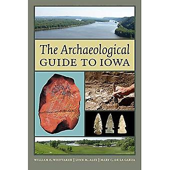 The Archaeological Guide to Iowa (Iowa and the Midwest Experience)