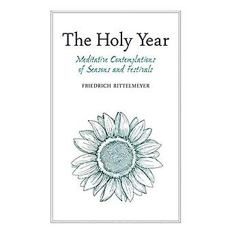 The Holy Year: Meditative Contemplations of Seasons and Festivals