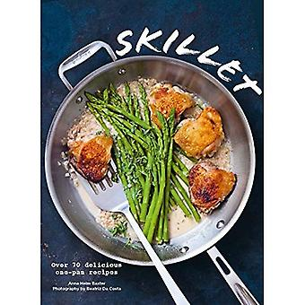 Skillet: Over 70 delicious one-pan recipes