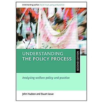 Understanding the Policy Process: Analysing Welfare Policy and Practice (Understanding Welfare Series: Social Issues, Policy & Practice)