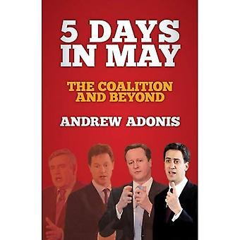 5 dagar i maj: den koalition och Beyond