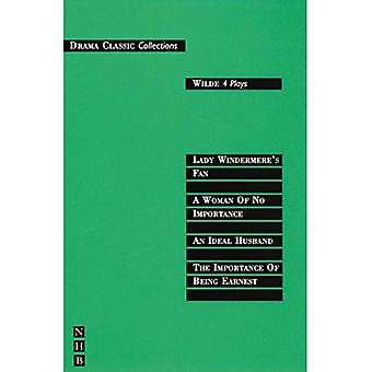 Wilde: Four Plays (Drama Classics): Four Plays (Drama Classics): Four Plays (Drama Classics)