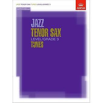 Jazz Tenor Sax niveau/Grade 3 melodier, del & Score & CD (ABRSM eksamen stykker)