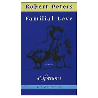 Familial Love and Other Misfortunes