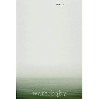 Waterbaby: A Novel