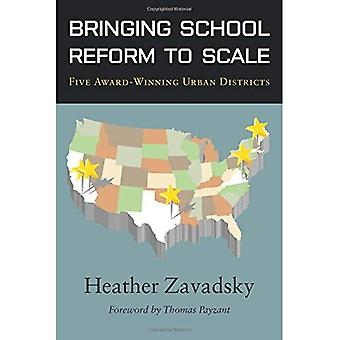 Bringing School Reform to Scale: Five Award-Winning Urban Districts