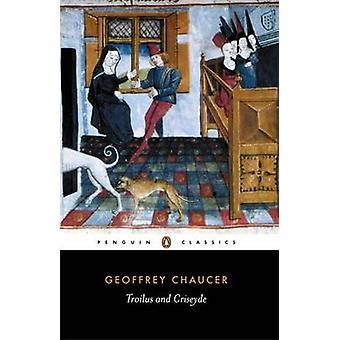 Troilus und Criseyde von Geoffrey Chaucer & Barry Windeatt & Barry Windeatt