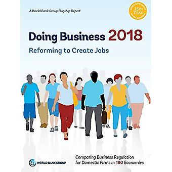 Doing Business 2018: Reforming to Create Jobs