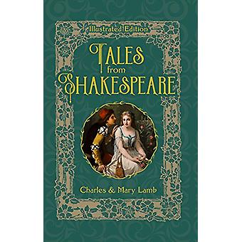 Tales from Shakespeare - Illustrated Edition by Tales from Shakespeare