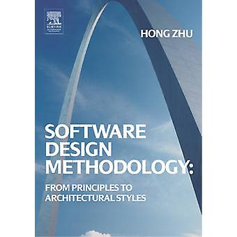 Software Design Methodology From Principles to Architectural Styles by Zhu & Hong