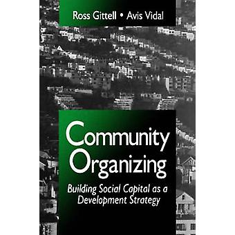 Community Organizing Building Social Capital as a Development Strategy by Gittell & Ross J.