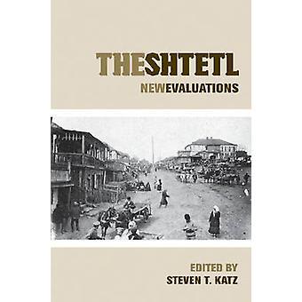 The Shtetl New Evaluations by Katz & Steven T.