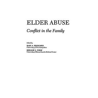 Elder Abuse Conflict in the Family by Pillemer & Karl