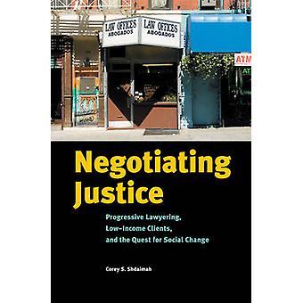 Oikeus progressiivinen Lawyering LowIncome asiakkaille ja sosiaalinen muutos / Shdaimah & Corey S. pyrkimys