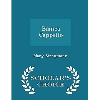 ビアンカ ・ カッペロの学者 Steegmann ・ メアリーによってチョイス版