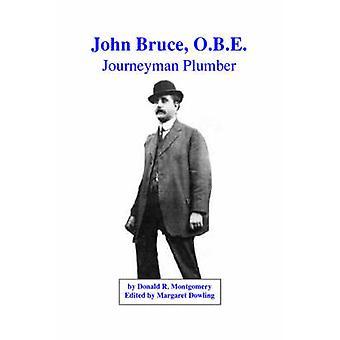John Bruce O.B.E. Journeyman Plumber by Montgomery & Donald R.
