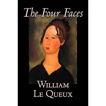 The Four Faces by William Le Queux Fiction Literary Espionage Action  Adventure by Le Queux & William