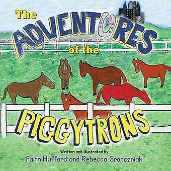 Les aventures de la Piggytrons par Hufford & foi