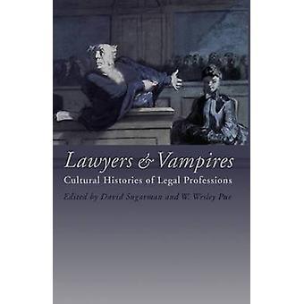 Advokater och vampyrer kulturella historier om juridiska yrken av Pue & W. Wesley