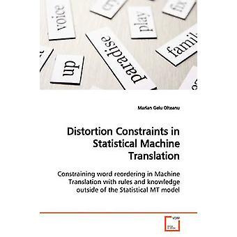 Vervorming beperkingen in statistische machinevertaling door Olteanu & Marian Gelu