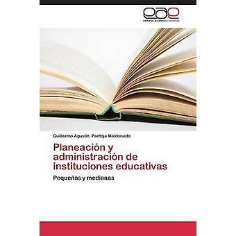 Planeacin y Administracin de Instituciones Educativas durch Pantoja Maldonado Guillermo Agustn