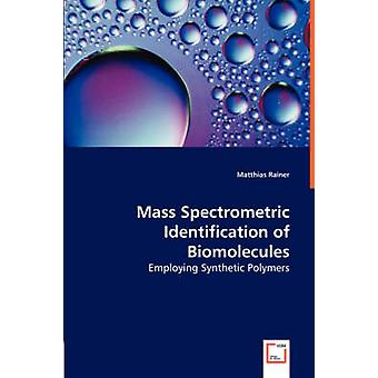 Massa spektrometriska identifiering av biomolekyler anställa syntetiska polymerer av Rainer & Matthias