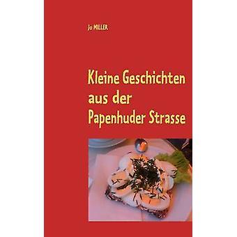 Kleine Geschichten Aus Der Papenhuder Strasse par Miller & Jo