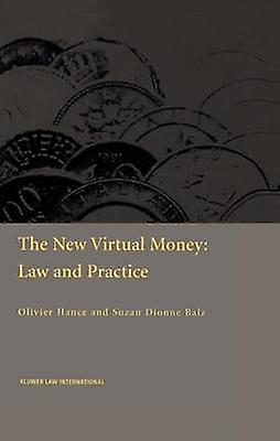 The New Virtual Money Law and Practice by Hance & Olivier