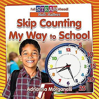 Skip Counting My Way to School (Full Steam Ahead! - Math Matters)