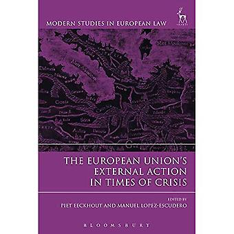The European Union's External Action in Times of Crisis (Modern Studies in European Law)