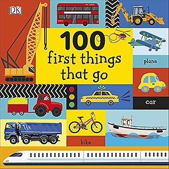 100 First Things That Go by 100 First Things That Go - 9780241360323