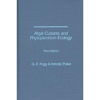 Algal Cultures and Phytoplankton Ecology (3rd) by G. E. Fogg - Brenda