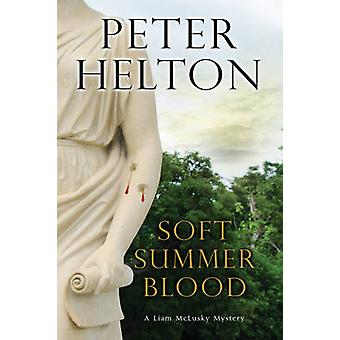 Soft Summer Blood by Peter Helton - 9780727894762 Book