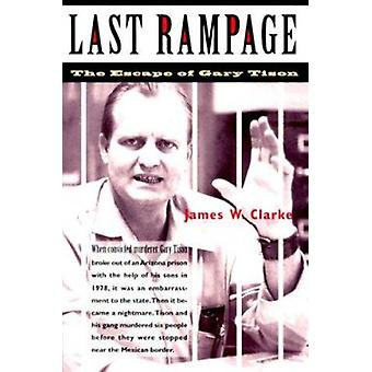 Last Rampage - The Escape of Gary Tison by Clarke - James W. - 9780816