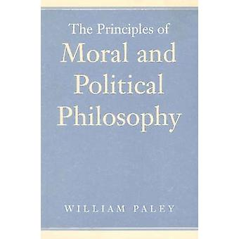 The Principles of Moral and Political Philosophy by William Paley - D