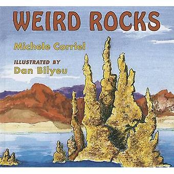 Weird Rocks by Michele Corriel - Dan Bilyeu - 9780878425976 Book