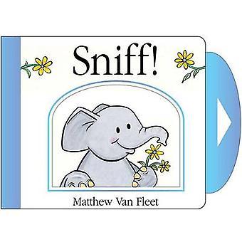 Sniff! by Matthew Van Fleet - Matthew Van Fleet - 9781442460508 Book