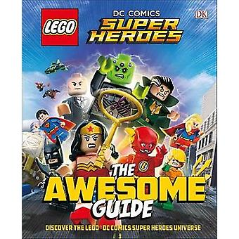 Lego(r) DC Comics Super Heroes the Awesome Guide (Library Edition) by