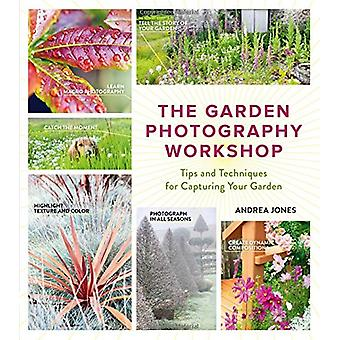 The Garden Photography Workshop by Andrea Jones - 9781604696691 Book