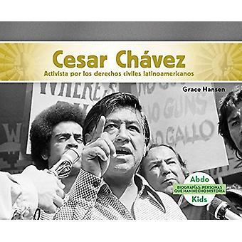 Cesar Chávez - Activista Por Los Derechos Civiles Latinoamericanos (Ce