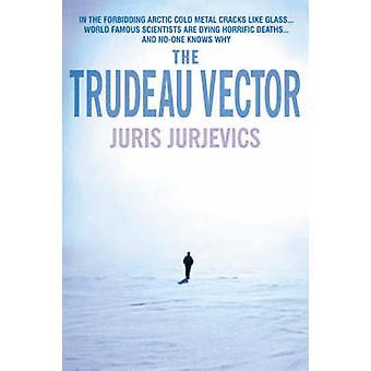 The Trudeau Vector by Juris Jurjevics - 9781842431900 Book
