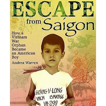 Escape from Saigon - How a Vietnam War Orphan Became an American Boy b