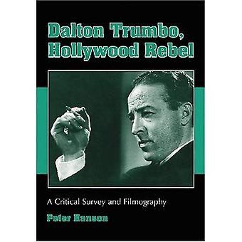 Dalton Trumbo, Hollywood Rebel: A Critical Survey and Filmography