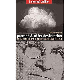 Nopea ja täydellinen tuho: presidentti Truman ja Atomi pommien käyttö Japania vastaan