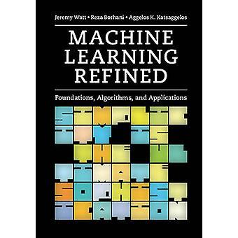 Machine Learning Refined by Jeremy Watt