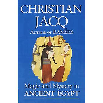Magic and Mystery in Ancient Egypt by Janet M. Davis