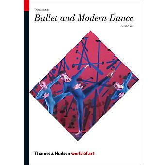 Ballet and Modern Dance (World of Art) (Paperback) by Au Susan