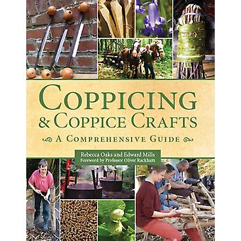 Coppicing and Coppice Crafts: A Comprehensive Guide (Comprehensive Guides) (Hardcover) by Oaks Rebecca Mills Edward