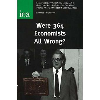 Were 364 Economists All Wrong? by Philip Booth - 9780255365888 Book